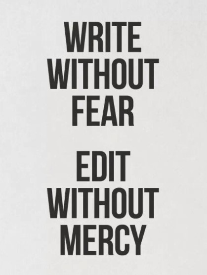 The ability to write freely comes with the knowledge that one will eventually have to edit obsessively.